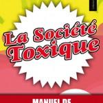 La Société Toxique, manuel de dépollution mentale